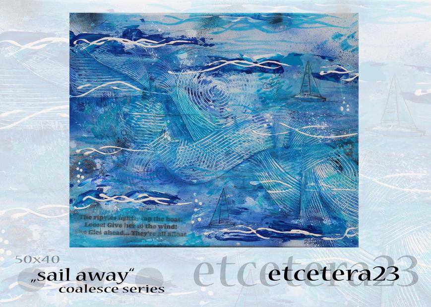 2016 - coalesce - sail away -  40x50